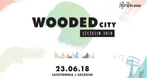 Wooded City Szczecin 2018!