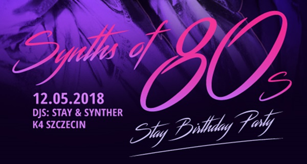 Synths of 80s - Stay Birthday Party